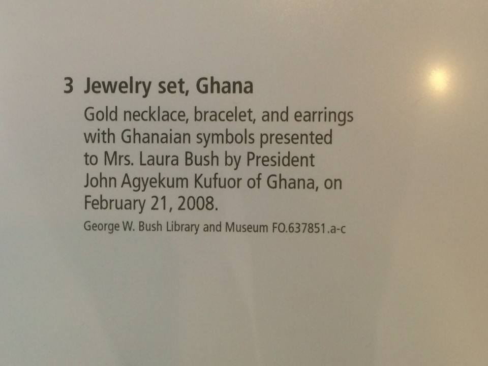 Gifts given to Mrs Laura Bush when he visited Ghana displayed in the George W. Bush Library and Museum